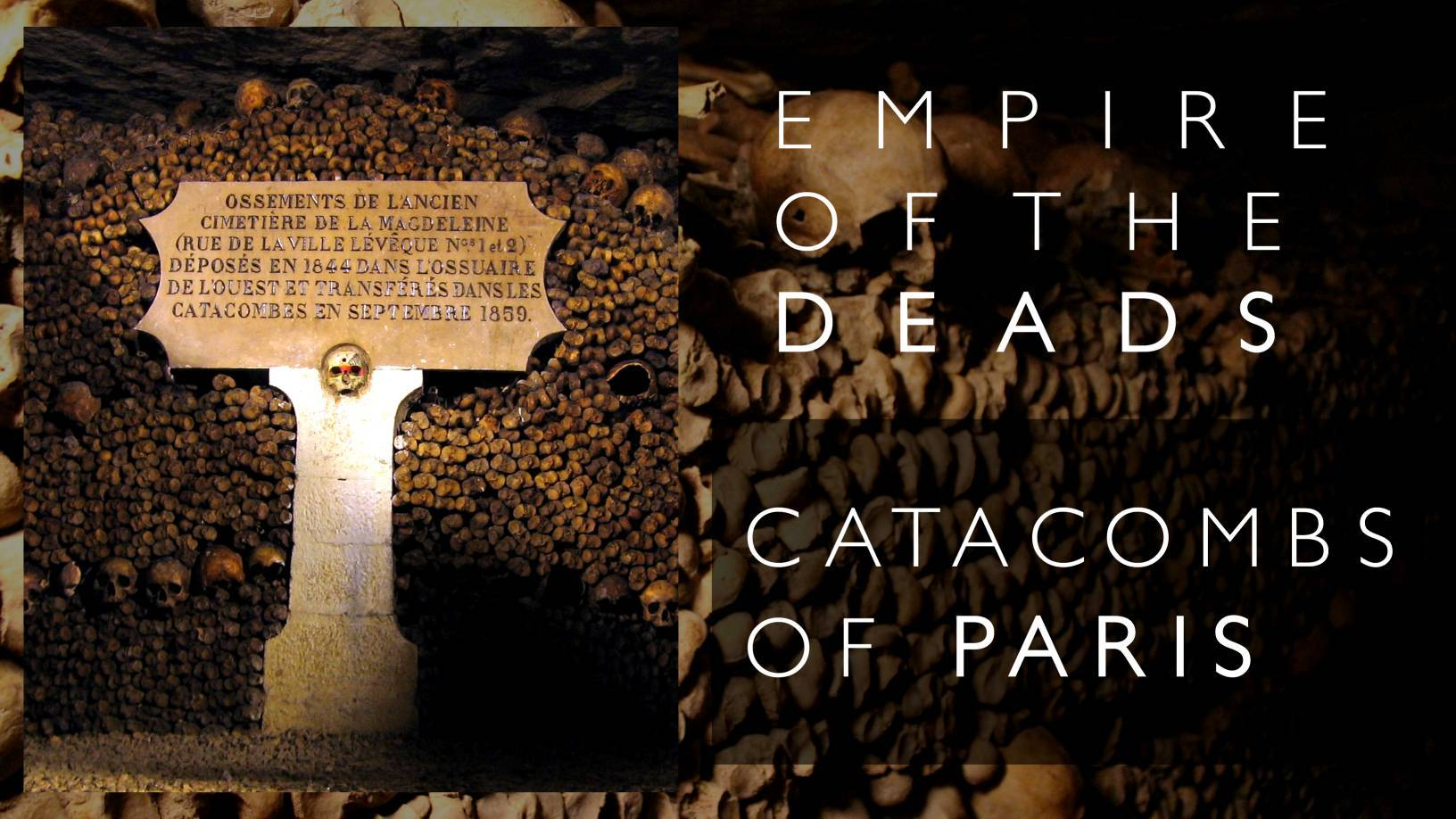 Catacombs: The empire of the deads beneath the streets of Paris 5