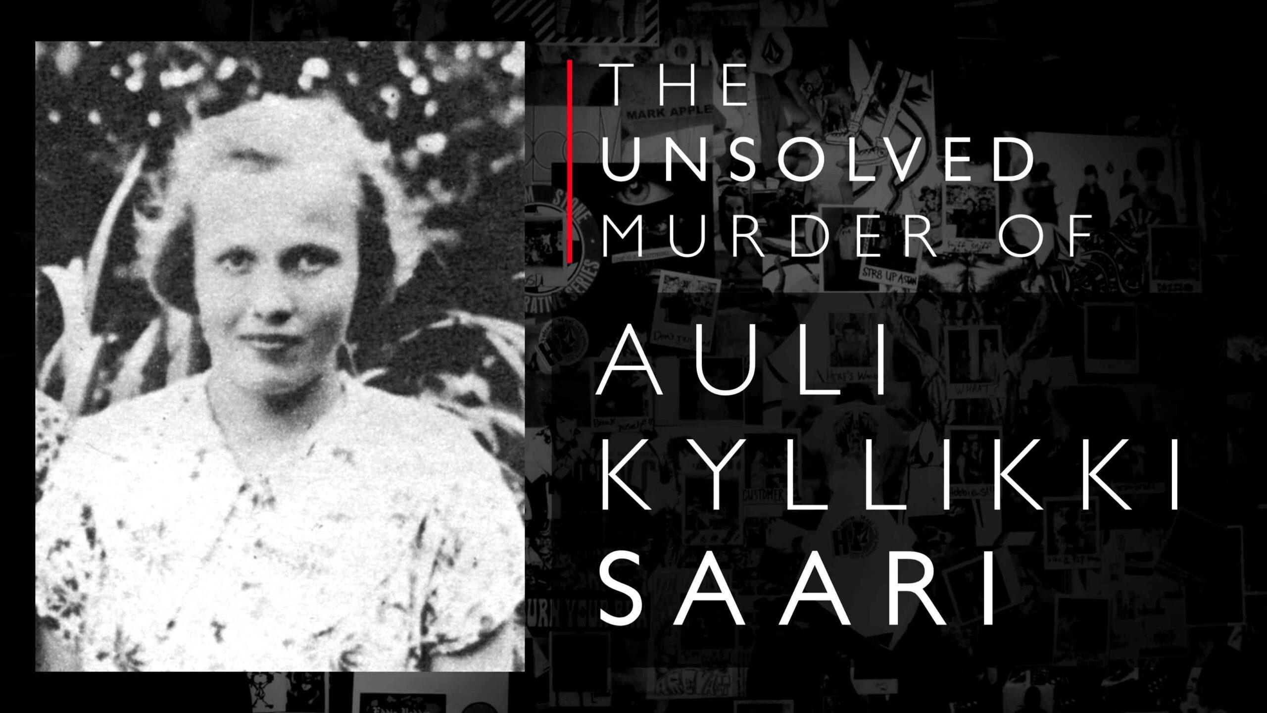 The unsolved murder of Auli Kyllikki Saari 4