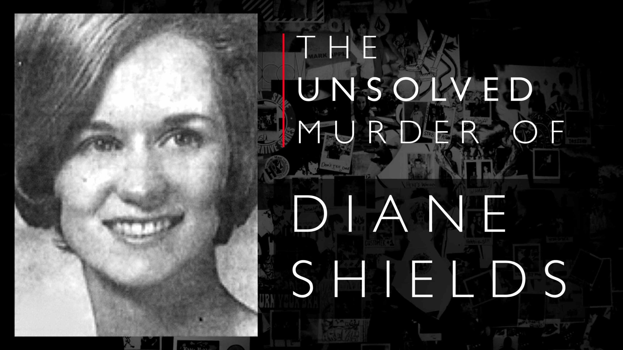 Diane Shields in some ways followed in the footsteps of Mary Shotwell Little, then was found murdered.