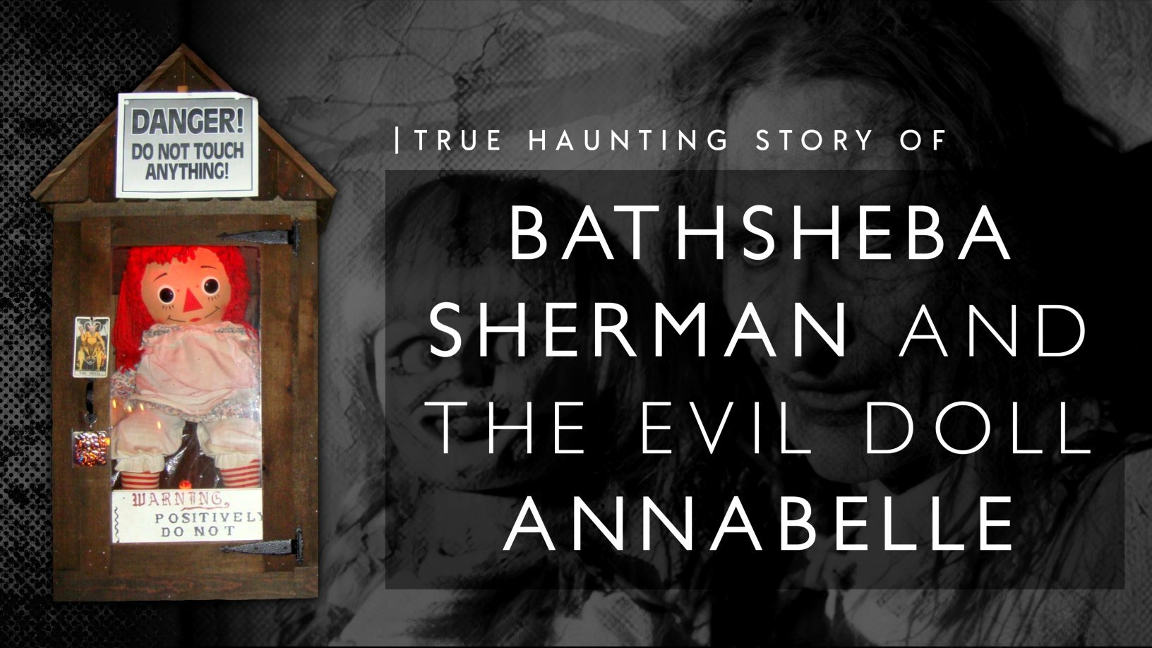 Bathsheba Sherman And The Evil Doll Annabelle: The True Story Behind 'The Conjuring'