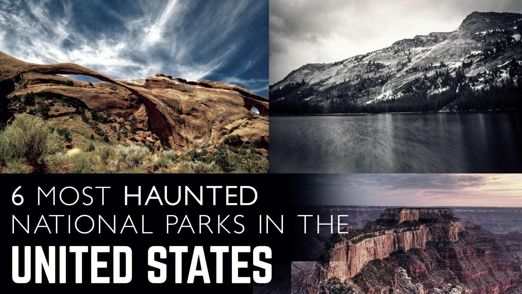 6 meest spookachtige nationale parken in de Verenigde Staten
